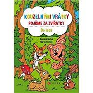 Kouzelnými vrátky pojďme za zvířátky Do lesa - Kniha