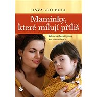 Maminky, které milují příliš - Kniha