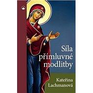 Síla přímluvné modlitby - Kniha