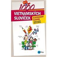 1000 vietnamských slovíček: Ilustrovaný slovník