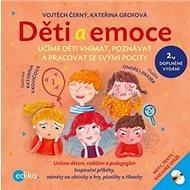 Děti a emoce: Učte děti vnímat a tvořivě pracovat s jejich vlastními pocity - Kniha