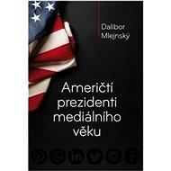 Američtí prezidenti mediálního věku - Kniha