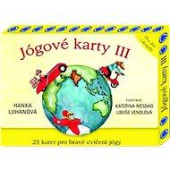 Jógové karty III: 25 karet pro hravé cvičení jógy - Kniha