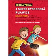 Nick a Tesla a super kyborgská rukavice - Kniha