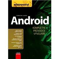 Mistrovství Android: Kompletní průvodce vývojáře - Kniha