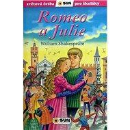 Romeo a Julie: Světová četba pro školáky - Kniha