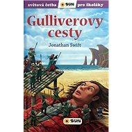 Guliverovy cesty: Světová četba pro školáky - Kniha