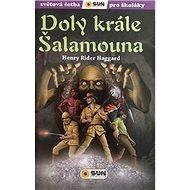 Doly krále Šalamouna: Světová četba pro školáky - Kniha