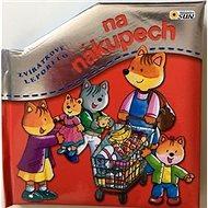 Zvířátkové leporelo Na nákupech - Kniha