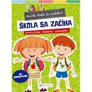 Škola sa začína: Každé dieťa to zvládne! - Kniha