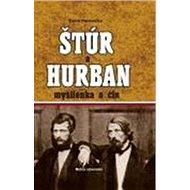 Štúr a Hurban: Myšlienka a čin - Kniha
