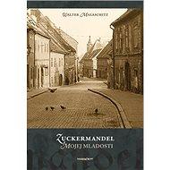 Zuckermandel mojej mladosti - Kniha