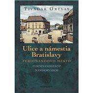 Ulice a námestia Bratislavy: Ferdinandovo mesto - Kniha