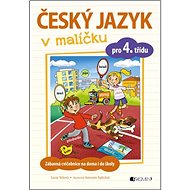 Český jazyk v malíčku pro 4. třídu: Zábavné cvičení na doma i do školy - Kniha