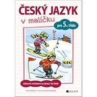 Český jazyk v malíčku pro 5. třídu: Zábavné cvičení na doma i do školy