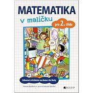Matematika v malíčku pro 2. třídu: Zábavné cvičení na doma i do školy - Kniha