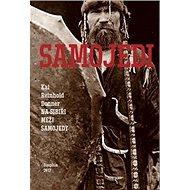 Samojedi: Na Sibiři mezi Samojedy - Kniha