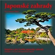 Japonské zahrady komplet: Inspirace pro tvorbu japonské zahrady - Kniha