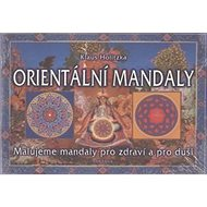 Orientální mandaly: Malujeme mandaly pro zdraví a pro duši - Kniha