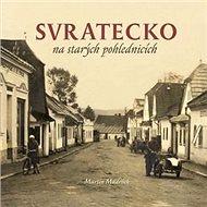 Svratecko na starých fotografiích - Kniha