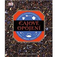 Čajové opojení: Poznejte nejlepší světové čaje - Kniha