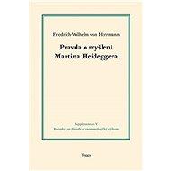 Pravda o myšlení Martina Heideggera
