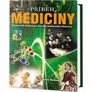 Příběh medicíny: Od prvních felčarů po zázraky moderního lékařství
