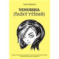 Venussha Ťažký týždeň - Kniha