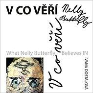 V co věří Nelly Butterfly - Kniha