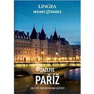 Paříž: 100 tipů pro nevšední zážitky - Kniha