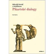 Pikartské dialogy: Mikuláš Konáč z Hodíškova - Kniha