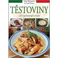 Těstoviny: 270 vyzkoušených receptů
