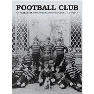 Football Club: čtvrtletník pro fotbalovou kulturu 01/2017 - Kniha