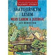 Svatojiřským lesem mezi Labem a Jizerou - Kniha