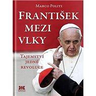František mezi vlky: Tajemství jedné revoluce - Kniha