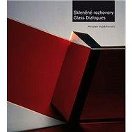 Skleněné rozhovory Glass Dialogues - Kniha