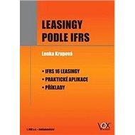 Leasingy podle IFRS: IFRS 16 Leasingy – Praktické aplikace – Příklady - Kniha