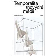 Temporalita (nových) médií - Kniha