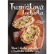 Tvarůžková kuchařka: Slané i sladké pochoutky z tradičního českého sýra - Kniha