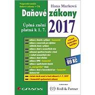 Daňové zákony 2017: Úplná znění platná k 1. 7. 2017 - Kniha