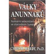 Války Anunnaků: Nukleární sebezničení ve starověkém Sumeru - Kniha