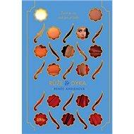 Růže & dýka: Život je víc než jen příběh - Kniha