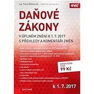 Daňové zákony v úplném znění k 1. 7. 2017: s přehledy a komentáři změn - Kniha
