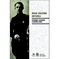 Moje válečná Odyssea: Vzpomínky legionáře Vladimíra Vaňka - Kniha