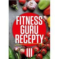 Fitness Guru Recepty 3 - Kniha