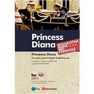 Princess Diana Princezna Diana: Dvojjazyčná kniha pro pokročilé + CD - Kniha