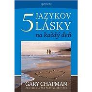 Päť jazykov lásky na každý deň - Kniha