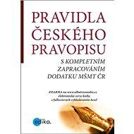 Pravidla českého pravopisu: s kompletním zpracováním dodatku MŠMT ČR - Kniha