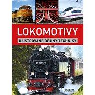 Lokomotivy: Ilustrované dějiny techniky - Kniha