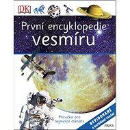 První encyklopedie vesmíru: Příručka pro nejmenší čtenáře - Kniha